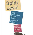 Book Review: The Spirit Level: Why more equal societies almost always do better by Richard Wilkinson and Kate Pickett