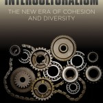 Book Review: Interculturalism: the new era of cohesion and diversity by Ted Cantle